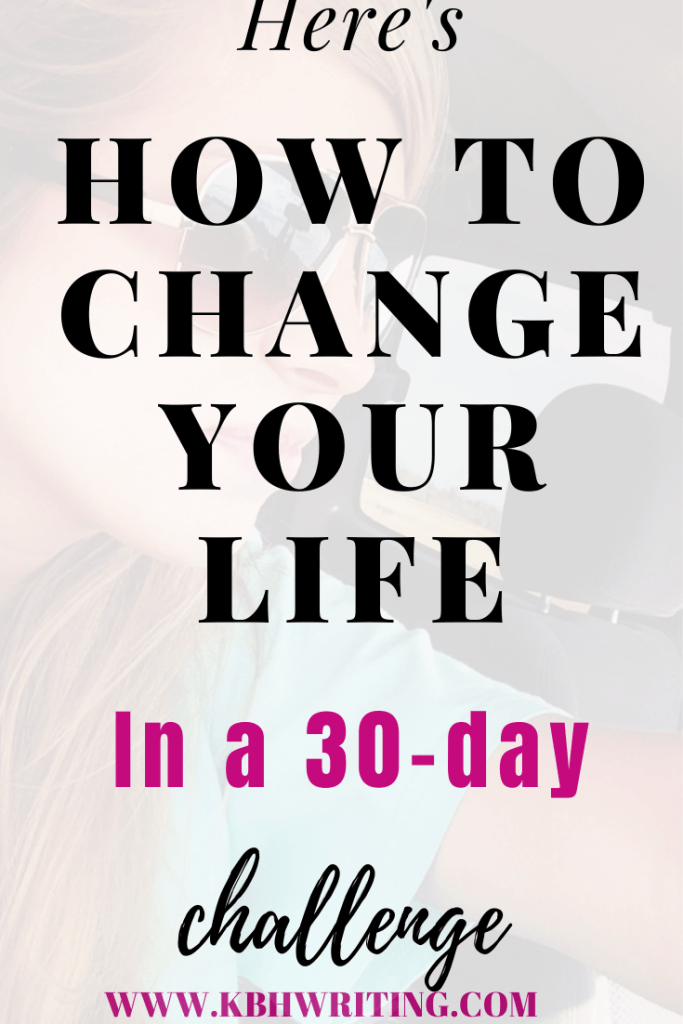 How to change your life in a 30-day challenge