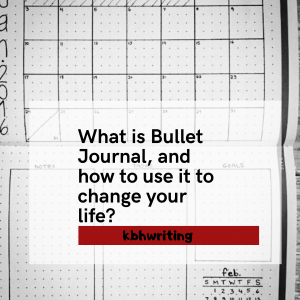 What is bullet journal, How to Use It to Change Your Life?