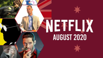 Here's What's Coming to Netflix In This August 2020