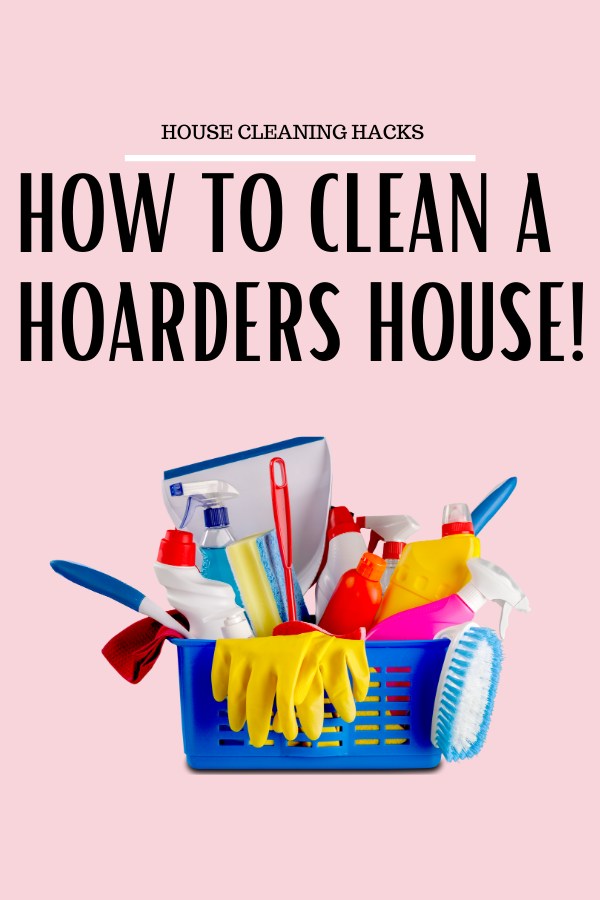 how to clean up a hoarders house