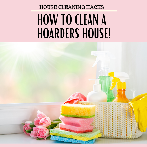 How to Clean a Hoarders House!